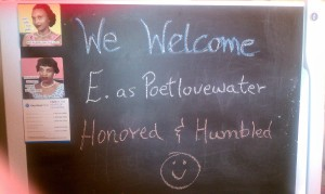 Welcome Sign for E as Poetlove Water.  Que bonito!